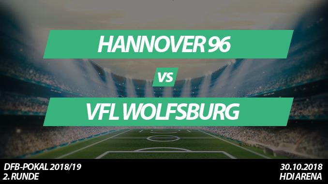 DFB-Pokal Tickets: Hannover 96 - VfL Wolfsburg, 30.10.2018