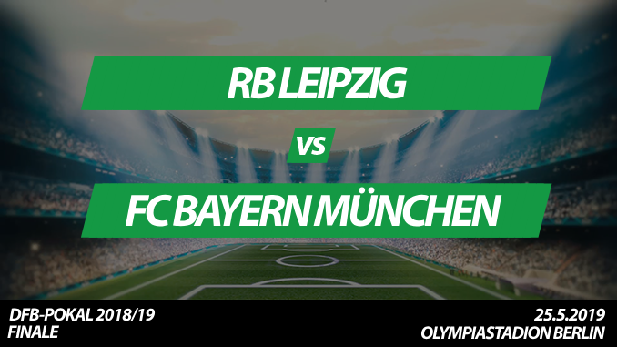 ᐅ Dfb Pokal Tickets Rb Leipzig Fc Bayern 25 5 2019 Finale